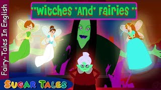 Download EVIL witches and GOoD Fairies \fairy tales in English \ sugar tales \ story of kids Video