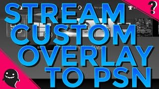 Download How to Stream Your Custom Overlay to Live From Playstation with OBS & XSplit PS4 Trick Video