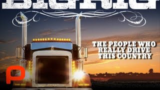 Download Big Rig - Full Movie (Documentary) Video