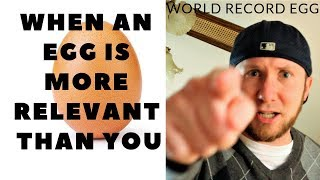 Download World Record Egg is More Relevant than You Video