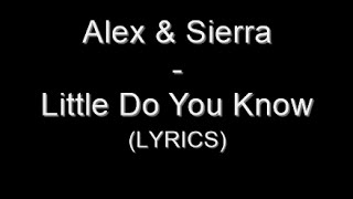 Download Alex & Sierra - Little Do You Know (Lyrics) Video