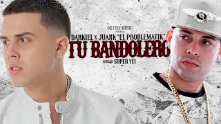 Download Darkiel Ft. Juanka ″El Problematik″ - Tu Bandolero Video