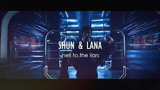 Download Shun x Lana | Hell to the Liars Video