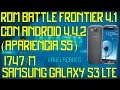 Download Rom BattleFrontier 4.1 con Android 4.4.2 para Samsung el Galaxy S3 I747/M | #LaVelaGames Video