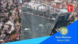 Download Torre Manacar, Marzo 2018 | edemx Video