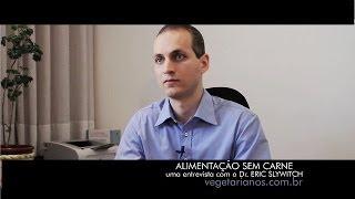Download Alimentação Sem Carne - Entrevista com Dr Eric Slywitch Video