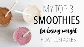 Download My Top 3 Weight Loss Smoothie Recipes | How I Lost 40 Lbs Video