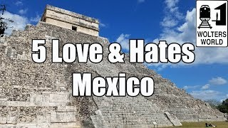 Download Visit Mexico - 5 Things You Will Love & Hate About Visiting Mexico Video