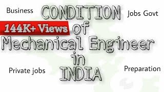 Download Condition of Mechanical Engineer in India Video