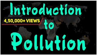 Download Introduction to Pollution | Environmental Science | EVS | LetsTute Video