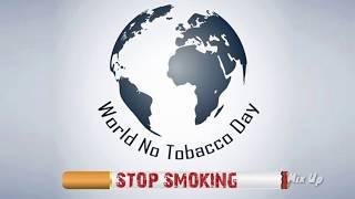 Download World no Tobacco day | stop smoking Start breathing | Don't smoking whats app status video Video