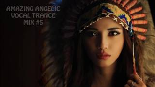 Download AMAZING ANGELIC VOCAL TRANCE MIX #5 Video