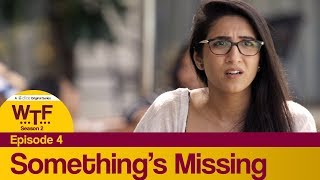Download Dice Media | What The Folks (WTF) | Web Series | S02E04 - Something's Missing Video