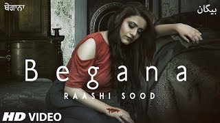 Download Raashi Sood: Begana (Full Song) Navi Ferozepurwala | Harley Josan | Latest Punjabi Songs 2018 Video