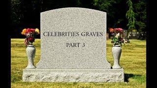 Download Celebrities Graves Part 3 Video