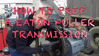 Download HOW TO PREP A EATON FULLER 13 SPEED TRANSMISSION⚙️🔧🛠💰🔥🔥 Video