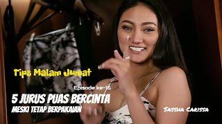Download 5 Jurus Puas Bercinta Meski Tetap Berpakaian   Tips Malam Jumat eps. 016   SASSHA CARISSA Video