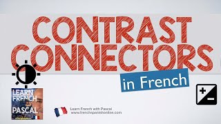 Download French connectors of contrast with Pascal Video