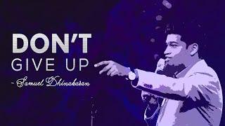 Download Never Give Up | Samuel Dhinakaran Video
