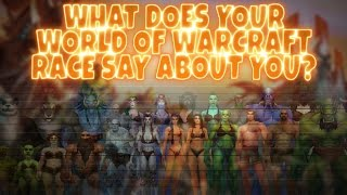 Download What Does Your World of Warcraft Race Say About You? Video