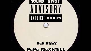 Download PaPa MaXWELL - Bad Bwoy + She Don't Care - 10″ Explicit Roots 2018 PRE RELEASE - DIGITAL REGGAE Video