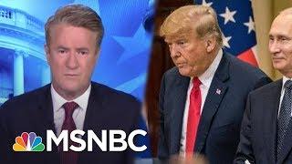 Download Joe: Yesterday, President Donald Trump Showed Cowardice On The World Stage | Morning Joe | MSNBC Video