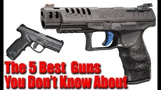 Download Top 5 Best Pistols No One Knows About Video