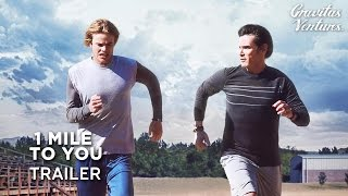 Download 1 MILE TO YOU - Theatrical Trailer Video