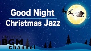 Download Good Night Christmas Jazz Music - Relaxing Christmas Jazz - Chill Out Jazz Music Video