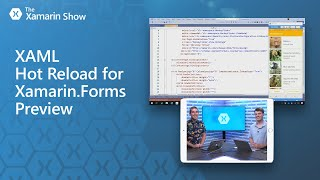 Download XAML Hot Reload for Xamarin.Forms Preview   The Xamarin Show Video