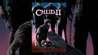 Download C.H.U.D. II: Bud the Chud Video
