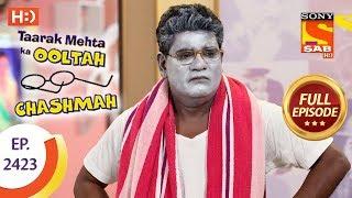 Download Taarak Mehta Ka Ooltah Chashmah - Ep 2423 - Full Episode - 14th March, 2018 Video