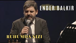 Download Ender BALKIR -Ruhumda Sızı (Canlı Performans) Video