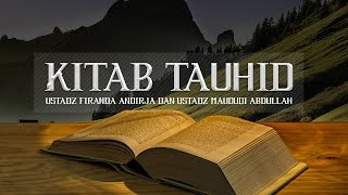 Download Ceramah: Kitab Tauhid (Ustadz Dr. Firanda Andirja, M.A. dan Ustadz Maududi Abdullah, Lc.) Video