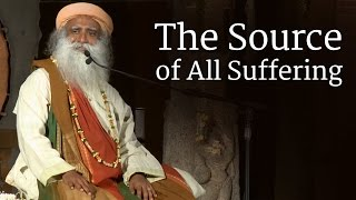 Download Sadhguru on The Source of All Suffering Video