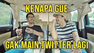 Download KENAPA GUE GAK MAIN TWITTER LAGI Video