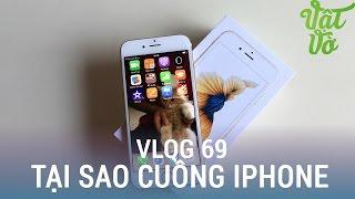Download [Vlog 69] Tại sao người ta yêu thích và tôn thờ iPhone? Video