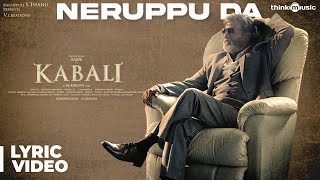 Download Kabali Songs | Neruppu Da Song with Lyrics | Rajinikanth | Pa Ranjith | Santhosh Narayanan Video