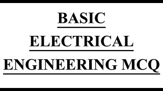 Download Electrical Engineering mcq on # Basic Electrical Engineering Video