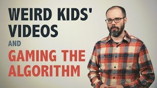 Download Weird Kids' Videos and Gaming the Algorithm Video
