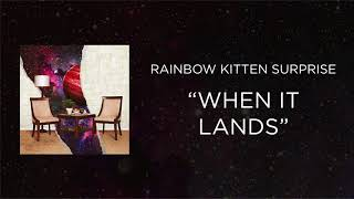 Download Rainbow Kitten Surprise - When It Lands Video