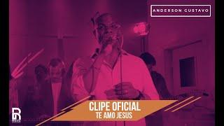 Download Te Amo Jesus - Anderson Gustavo Video