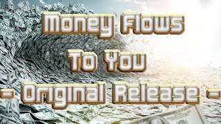 Download Money Flows To You (Original Release) Video