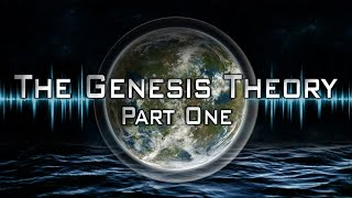 Download The Genesis Theory - (Part 1) Video