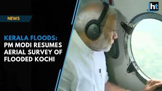 Download Kerala floods: PM Modi resumes aerial survey of flooded Kochi after aborted first attempt Video