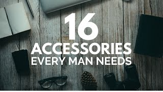 Download 16 Accessories Every Guy Needs Video