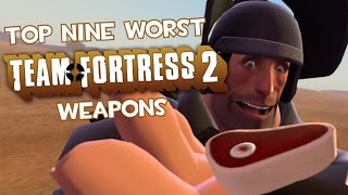 Download Top Nine Worst Team Fortress 2 Weapons Video