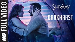 Download DARKHAAST Full Video Song | SHIVAAY | Arijit Singh & Sunidhi Chauhan | Ajay Devgn | T-Series Video