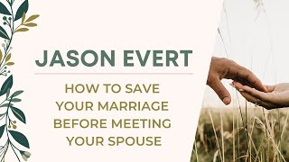 Download Jason Evert: How to Save Your Marriage... Before You Meet Your Spouse Video