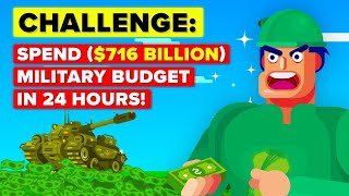 Download Spend US Military Defense Budget ($716 Billion) In 24 Hours or Lose It All - CHALLENGE Video
